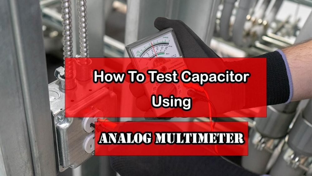 how to test capacitor with analog multimeter