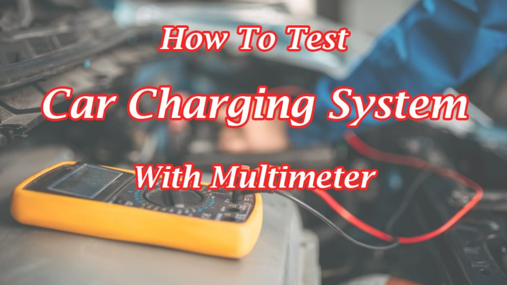 How To Test Car Charging System With Multimeter