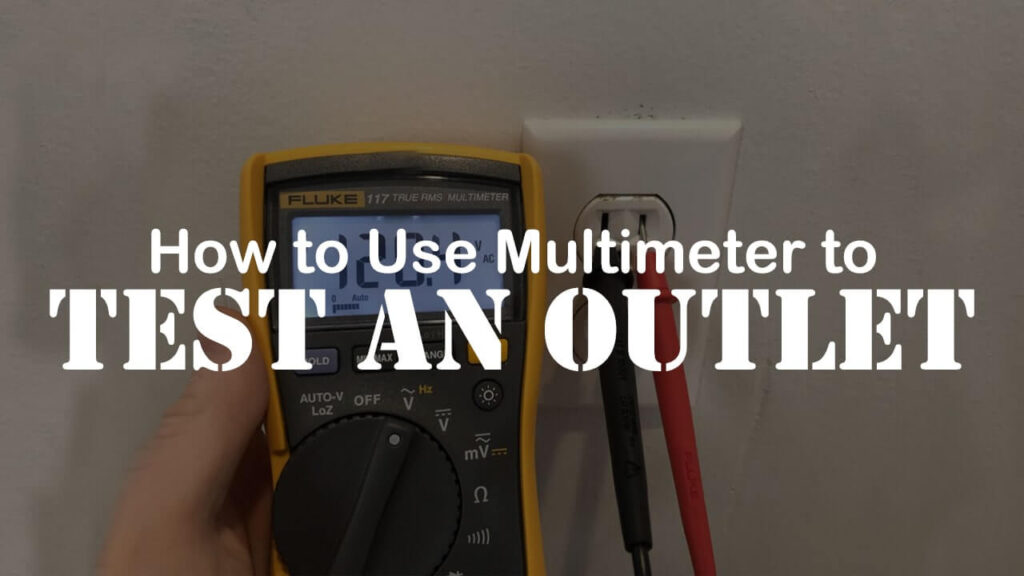 How to use a multi-meter to test an outlet