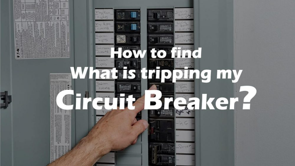 How to find what is tripping my circuit breaker?