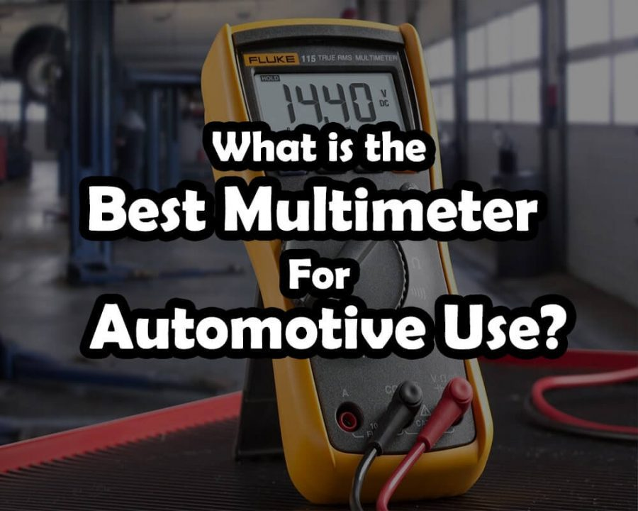What is the Best Multimeter for Automotive use?