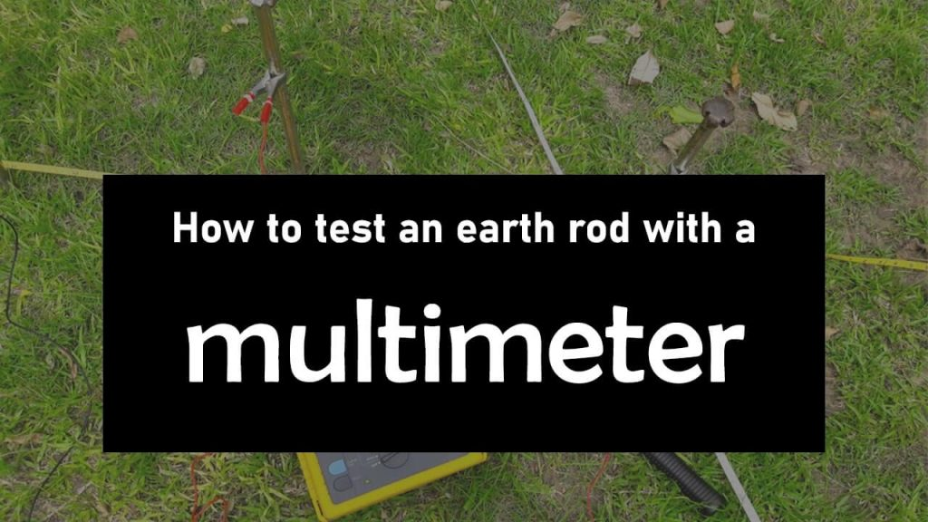 How to test an earth rod with a multimeter
