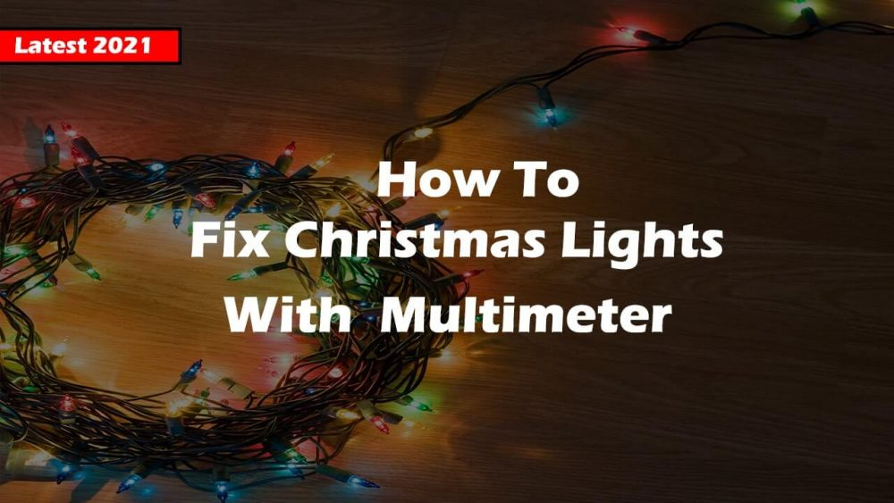 How To Fix Christmas Lights With A Multimeter