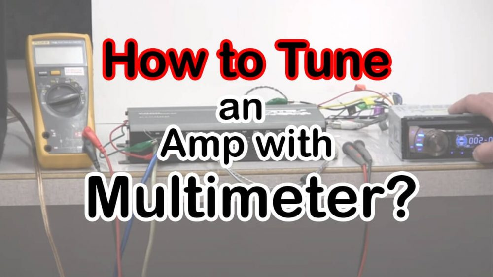 How to Tune an Amp with a Multimeter?