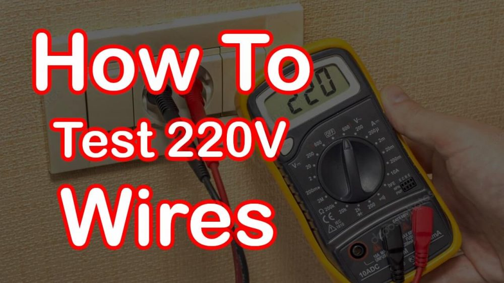 How to check 220 Volts Outlet Wires