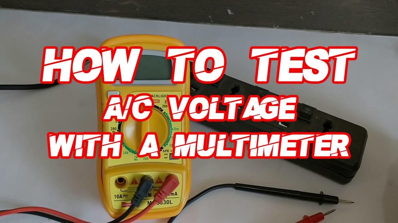 How to test A/C Voltage with a Multimeter