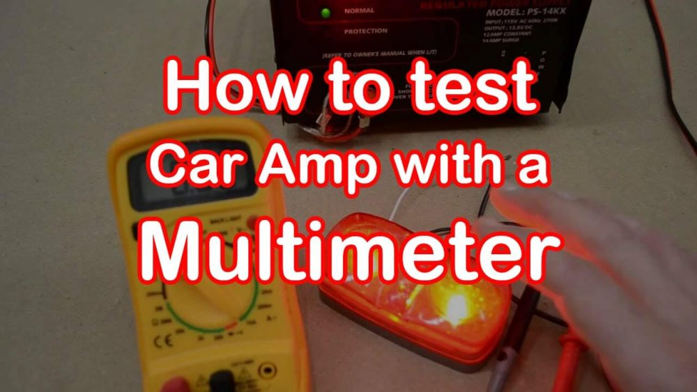 How to test a Car Amp with a Multimeter