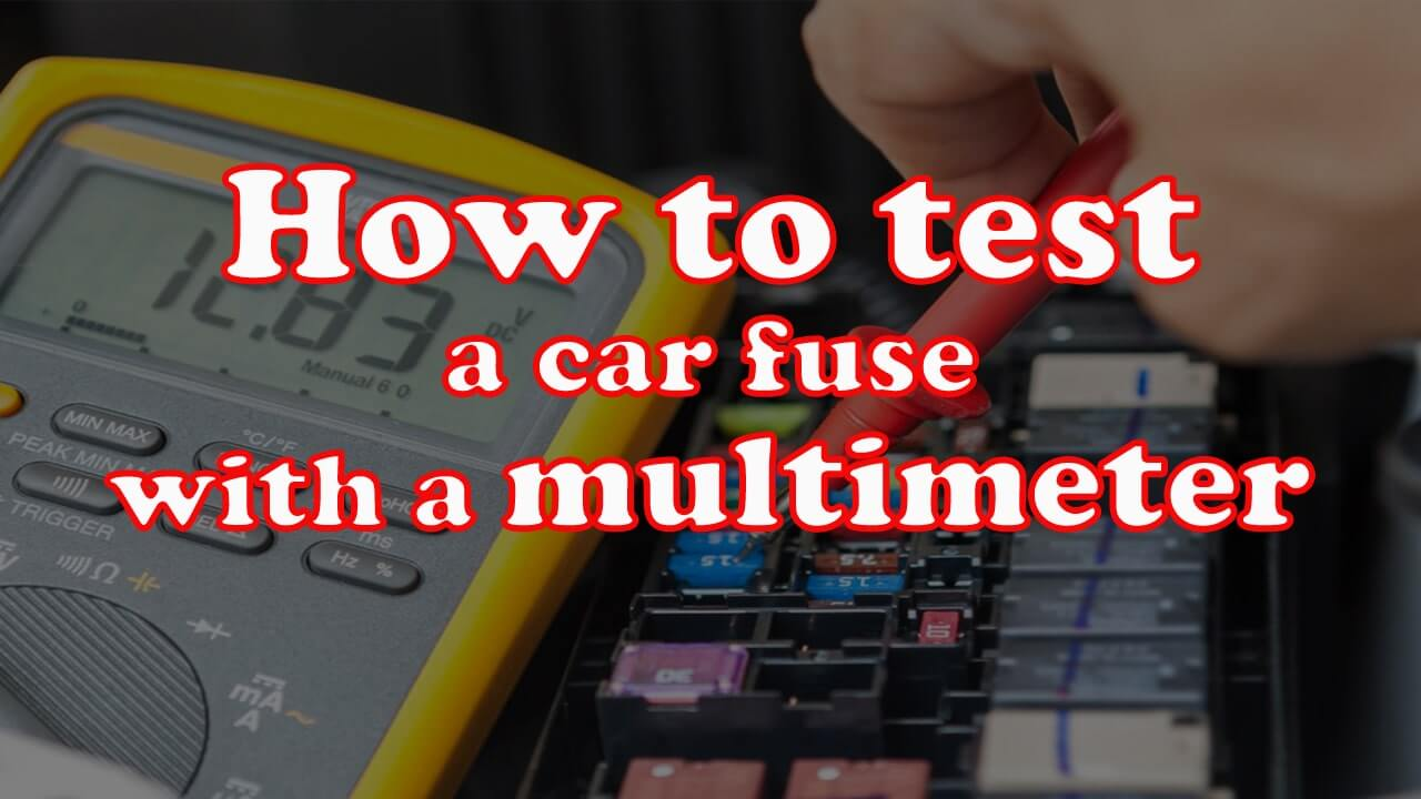 How to test a car fuse with a multimeter